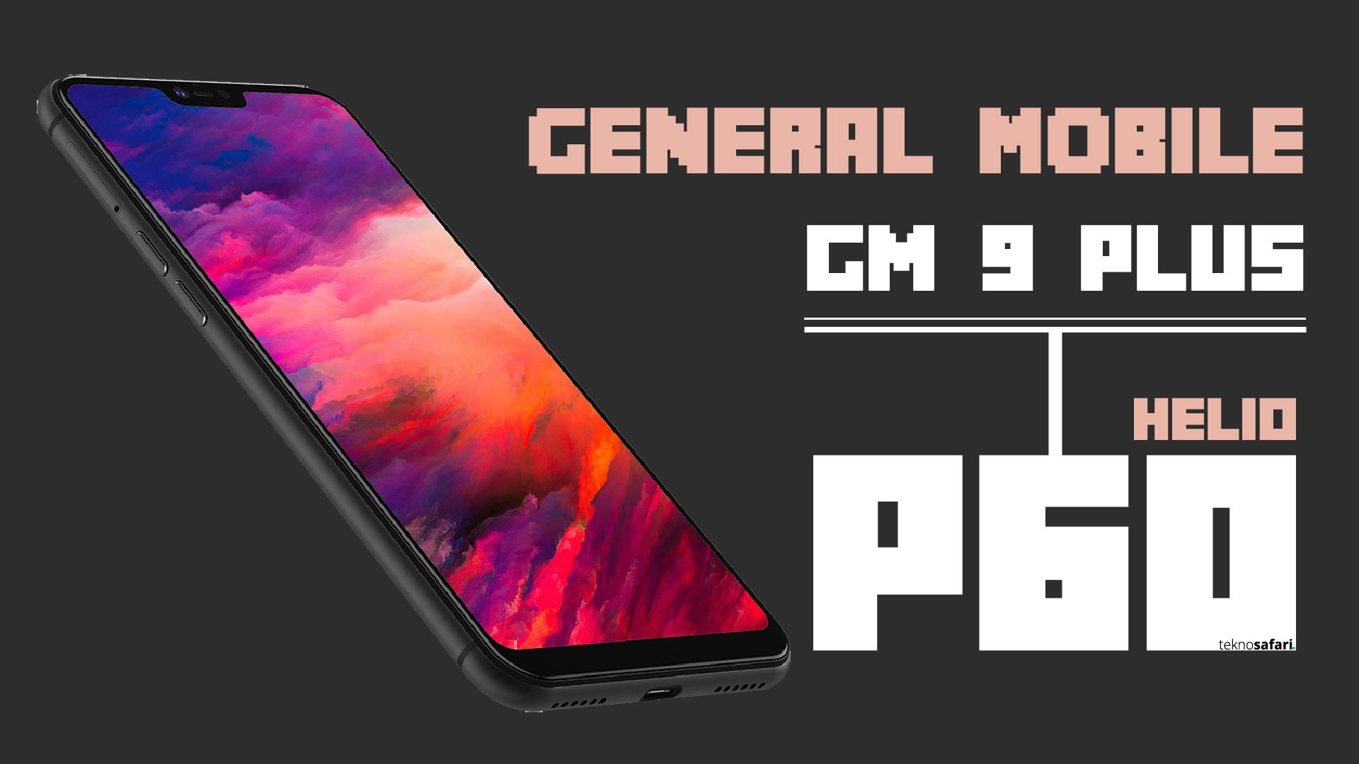 General Mobile GM 9 Plus