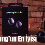 Samsung Galaxy Buds Pro İnceleme